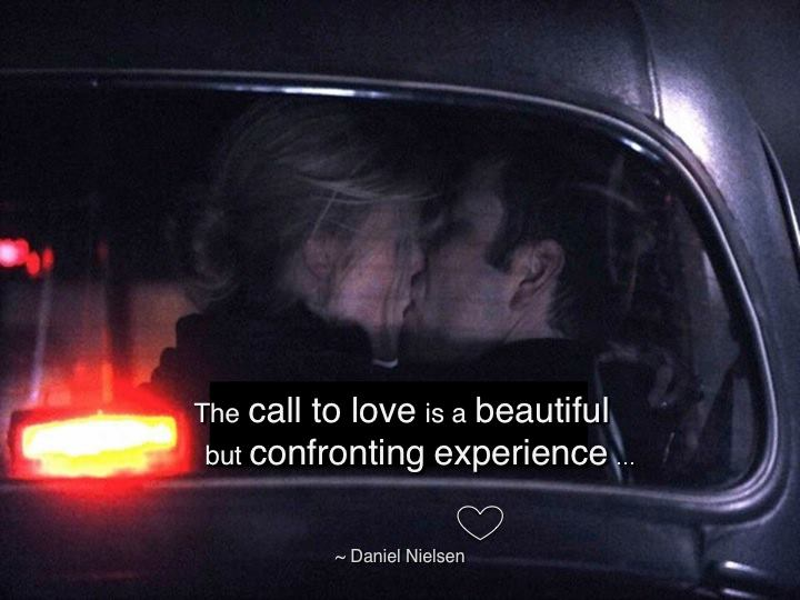 Love is a wonderful but confronting experience